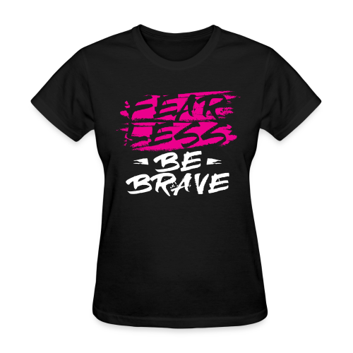 Fearless Pink Tees and Accessories - Women's T-Shirt