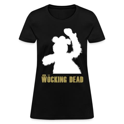 Wocking Dead Shirt - Women's T-Shirt