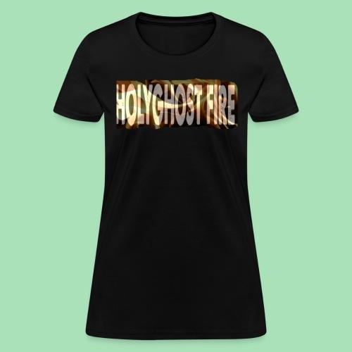 HOLYGHOST FIRE - Women's T-Shirt