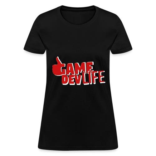 Game Dev Life (NEW DESING) - Women's T-Shirt