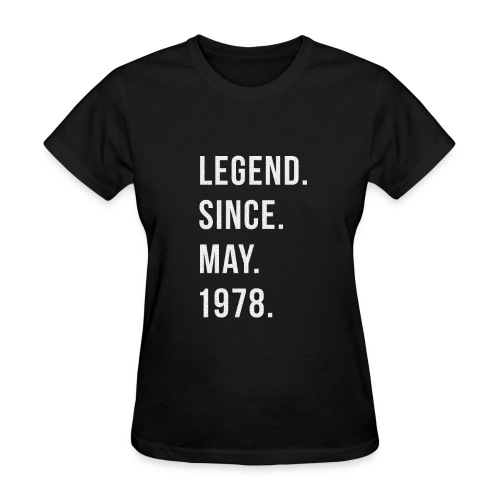 40th Birthday Gift Legend Since May 1978 Shirt - Women's T-Shirt