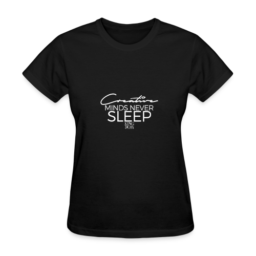 Creative Minds Never Sleep - Women's T-Shirt
