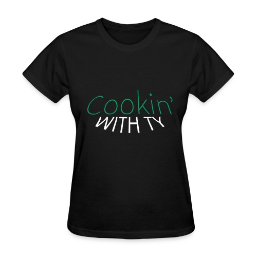 Cookin' with Ty - Women's T-Shirt