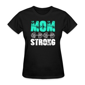 GYM + FITNESS - MOM STRONG - Women's T-Shirt
