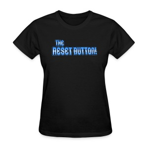 The Reset Button! - Women's T-Shirt