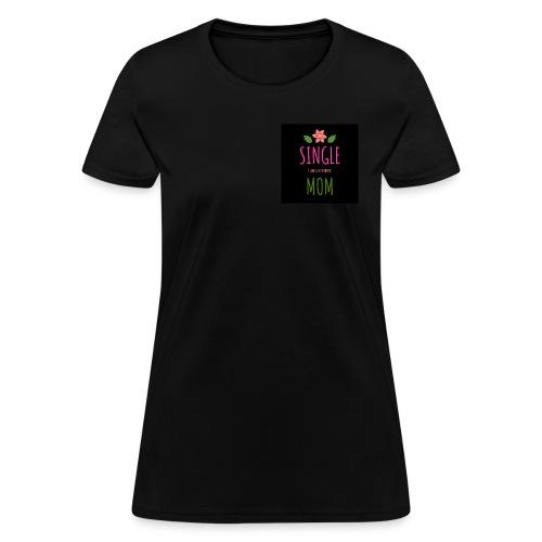 Single Mom I am a Superhero - Women's T-Shirt