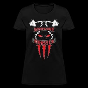 Workout Monster - Women's T-Shirt