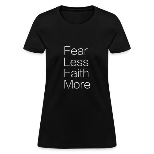 Fear Less - Women's T-Shirt