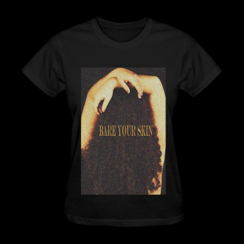 Bare Your Skin Color - Women's T-Shirt