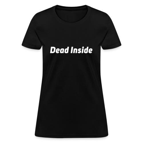 Deadinside - Women's T-Shirt
