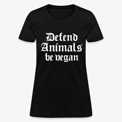 Defend Animals - Women's T-Shirt