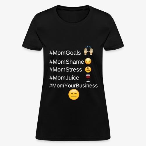 MomGoals Wht - Women's T-Shirt