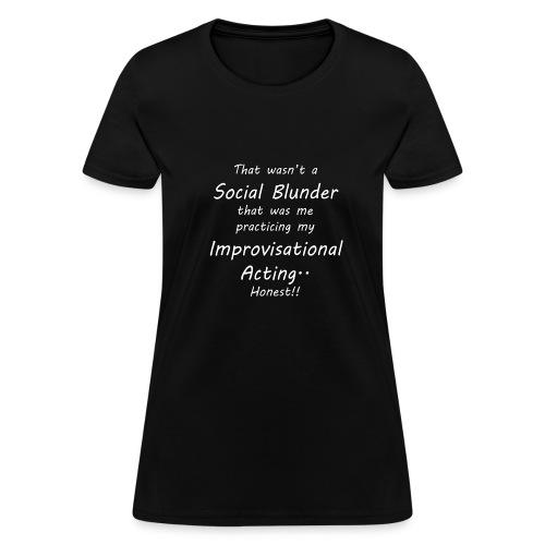 Improvisational Acting - Women's T-Shirt