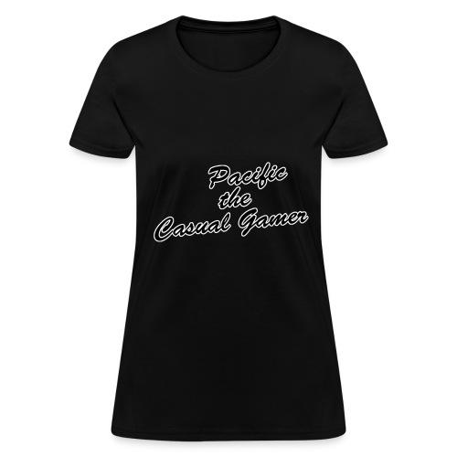 Pacific the Casual Gamer Fanc - Women's T-Shirt