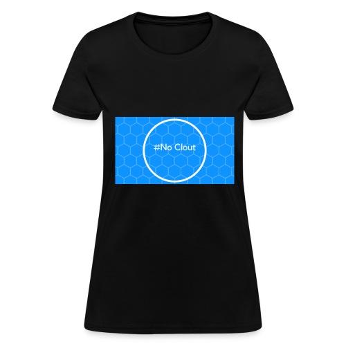 No Clout - Women's T-Shirt