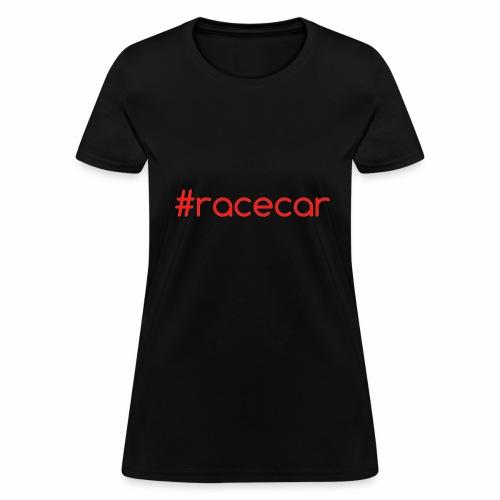 #racecar - Women's T-Shirt