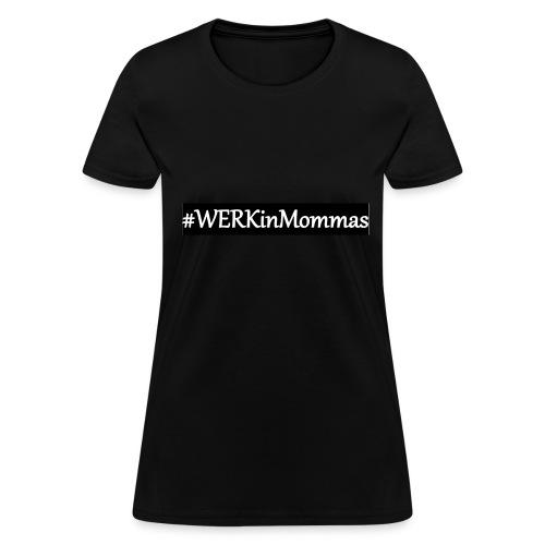 WERKinMommasBlack - Women's T-Shirt
