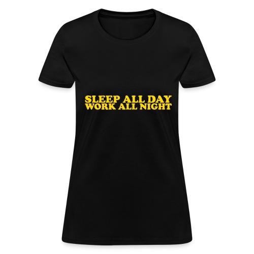 Work All Night - Women's T-Shirt