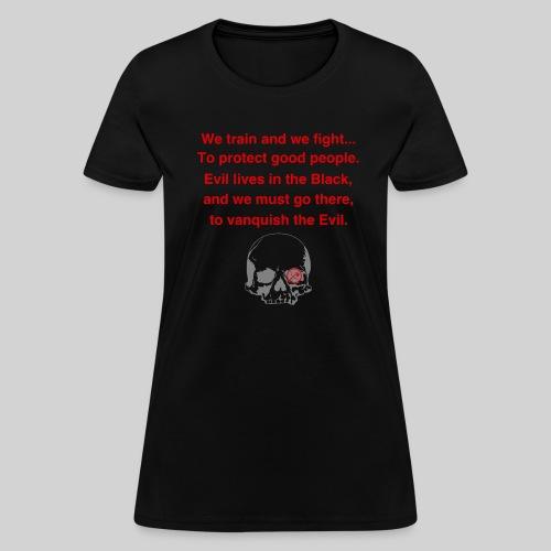 Vanquish Evil - Women's T-Shirt