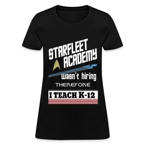 Starfleet Wasn't Hiring - Women's T-Shirt