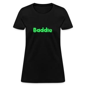 Baddie - Women's T-Shirt