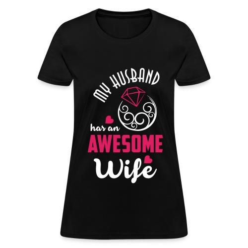 My Husband Has An Awesome Wife - Women's T-Shirt