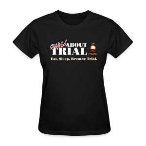 Eat, Sleep, Breathe Trial. - Women's T-Shirt