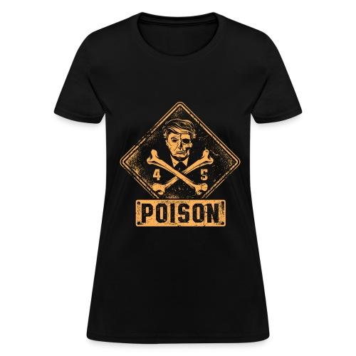 Presidential Poison - Women's T-Shirt