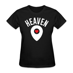 Heaven Is Right Here - Women's T-Shirt