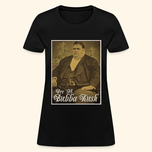 Pre '98 Bubba Kush - Women's T-Shirt