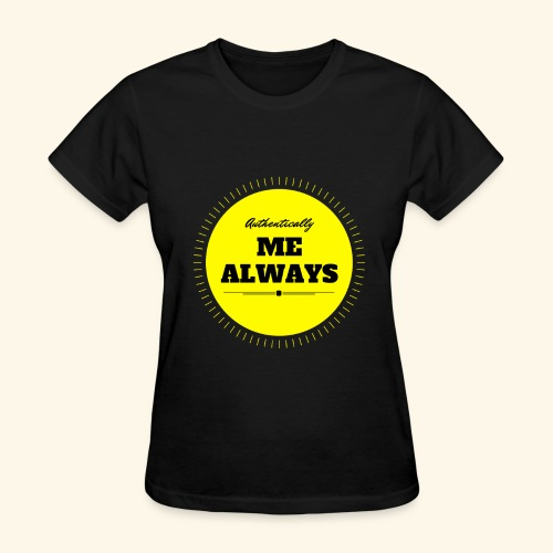 Authentically Me Always - Women's T-Shirt