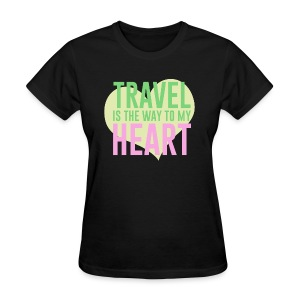 Travel Is The Way To My Heart - Women's T-Shirt
