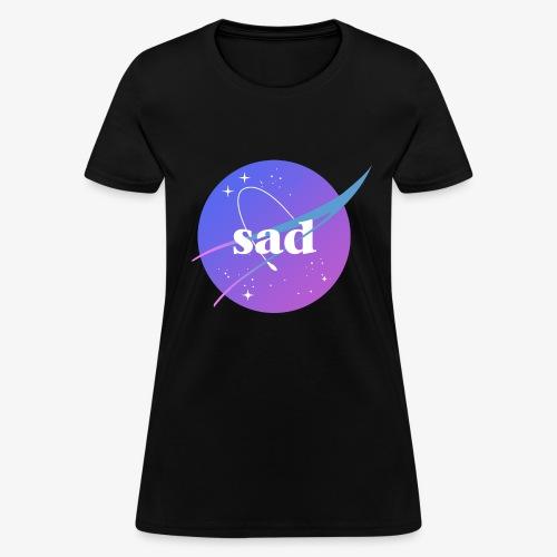 sad - Women's T-Shirt