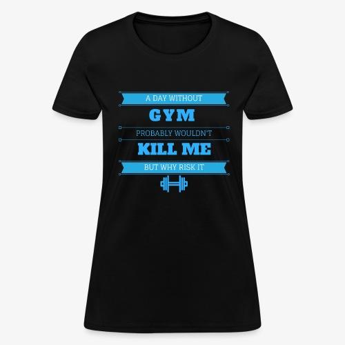 Daily workout shirt - Women's T-Shirt