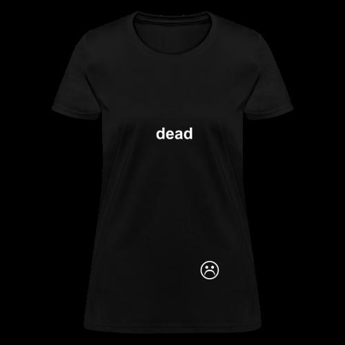 dead COLORED - Women's T-Shirt