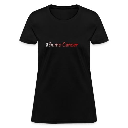 Bump Cancer march 19 2017 - Women's T-Shirt