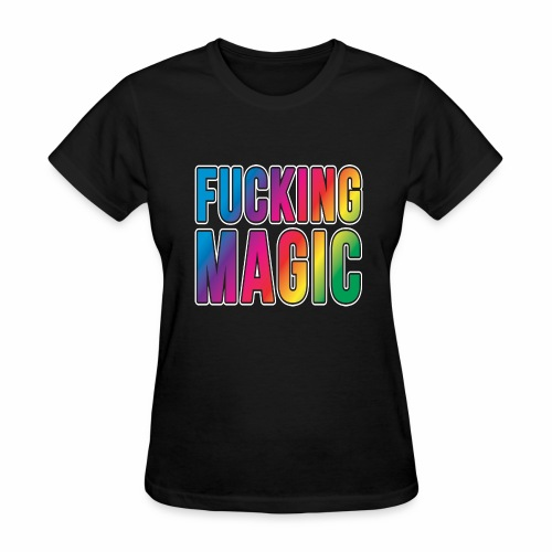 FUCKING MAGIC - Women's T-Shirt