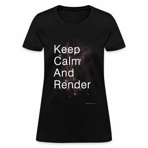 Keep Calm and RENDER - Women's T-Shirt