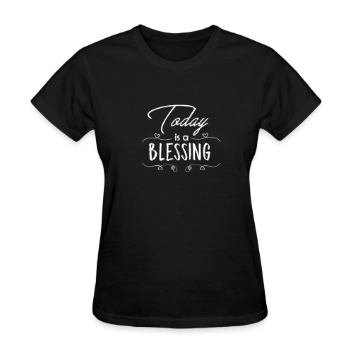 Today Is A Blessing - White Letters - Women's T-Shirt