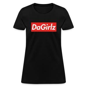 DaGirlz - Women's T-Shirt