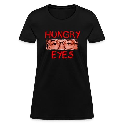 Hungry Eyes - Women's T-Shirt
