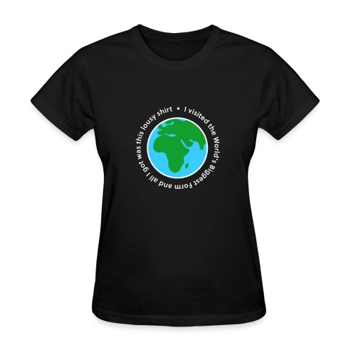 I visited the World's Biggest Form - Women's T-Shirt