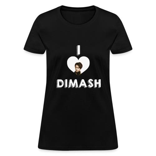 I love Dimash - Women's T-Shirt
