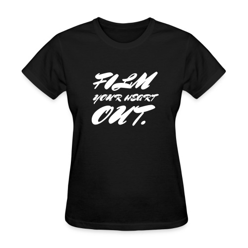 Film Your Heart Out - Women's T-Shirt