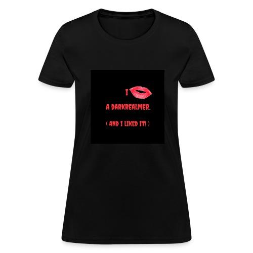 I kissed a Darkrealmer - Women's T-Shirt