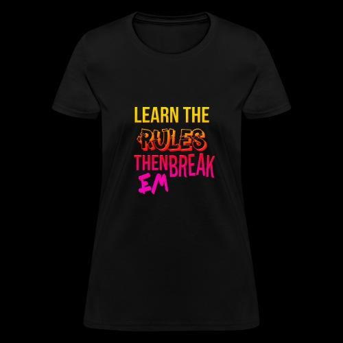 Learn em and break em - Women's T-Shirt