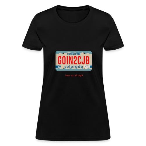Colorado License Plate GOIN2CJB been up all night - Women's T-Shirt