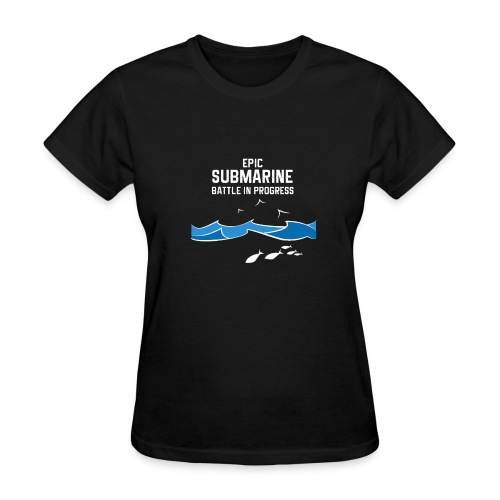 Epic Submarine Battle In Progress - Women's T-Shirt