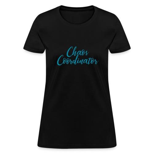 Chaos Coordinator Design For Men And Women - Women's T-Shirt