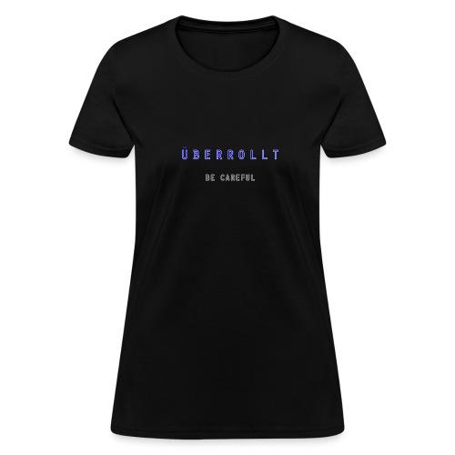 ÜBERROLLT - Women's T-Shirt